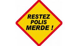 Restez polis merde !