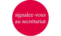 Sticker / autocollant : signalez-vous au secrétariat - 20cm