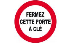 autocollant FERMEZ CETTE PORTE  À CLÉ
