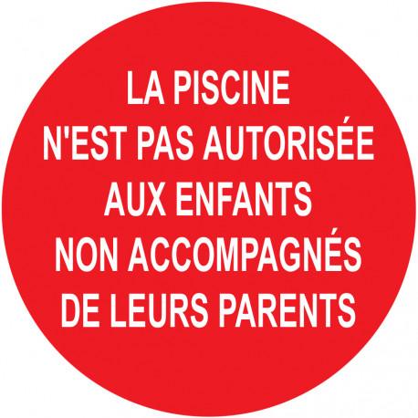 LA PISCINE N'EST PAS AUTORISÉE AUX ENFANTS  NON ACCOMPAGNÉE DE LEURS PARENTS