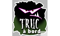"sticker ""Truc à bord"""